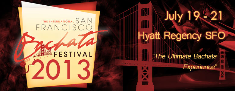 5TH San Francisco Bachata Festival July 19-21